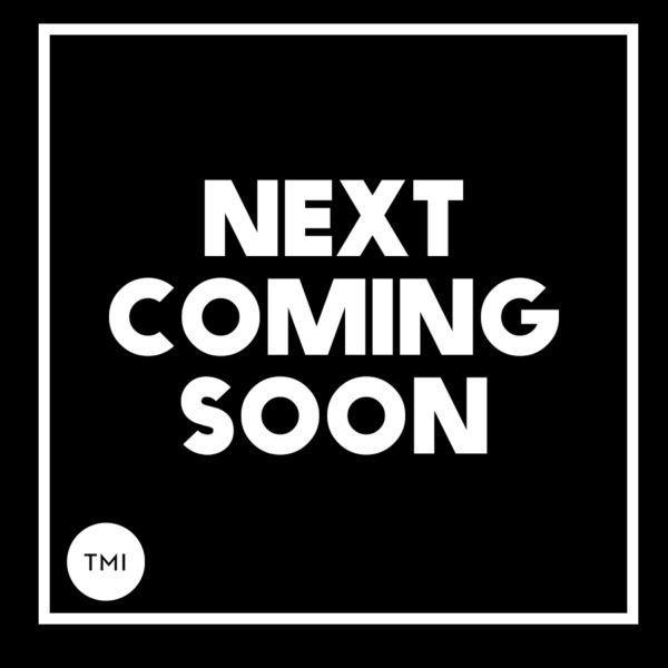 TMI next coming soon
